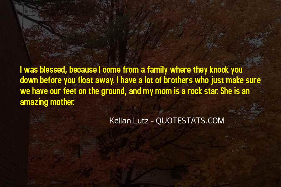 Blessed Because Of You Quotes #1656350