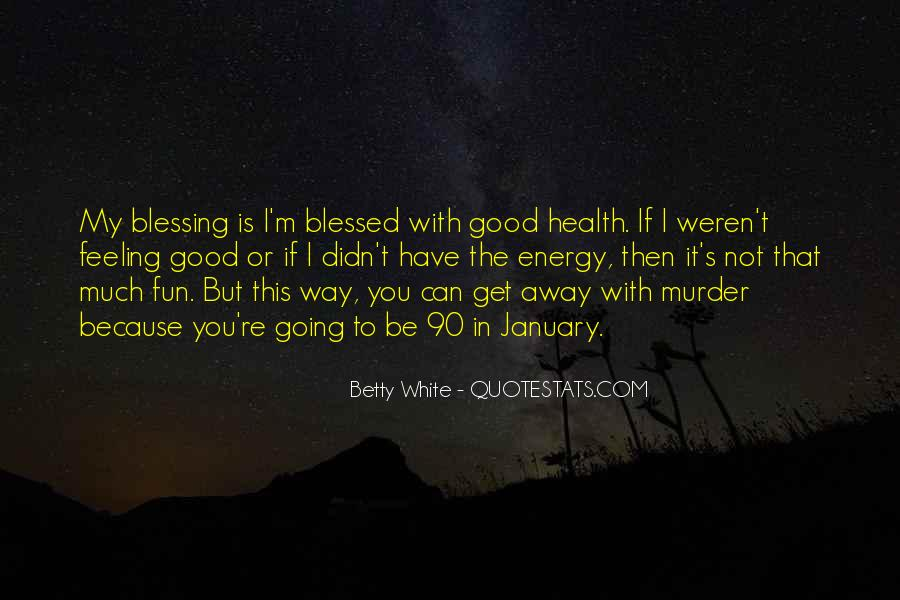 Blessed Because Of You Quotes #630302