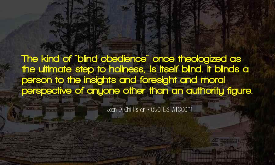 Blind Obedience To Authority Quotes #1249895