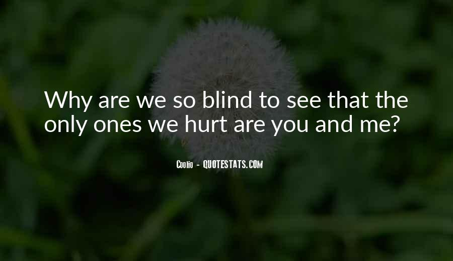 Blind To See Quotes #114509
