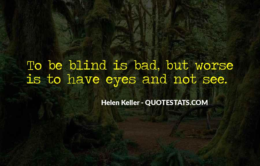 Blind To See Quotes #14878