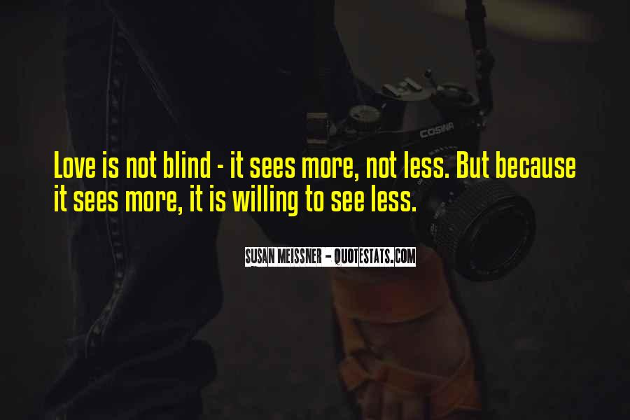 Blind To See Quotes #25050