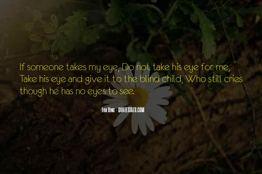 Blind To See Quotes #291674