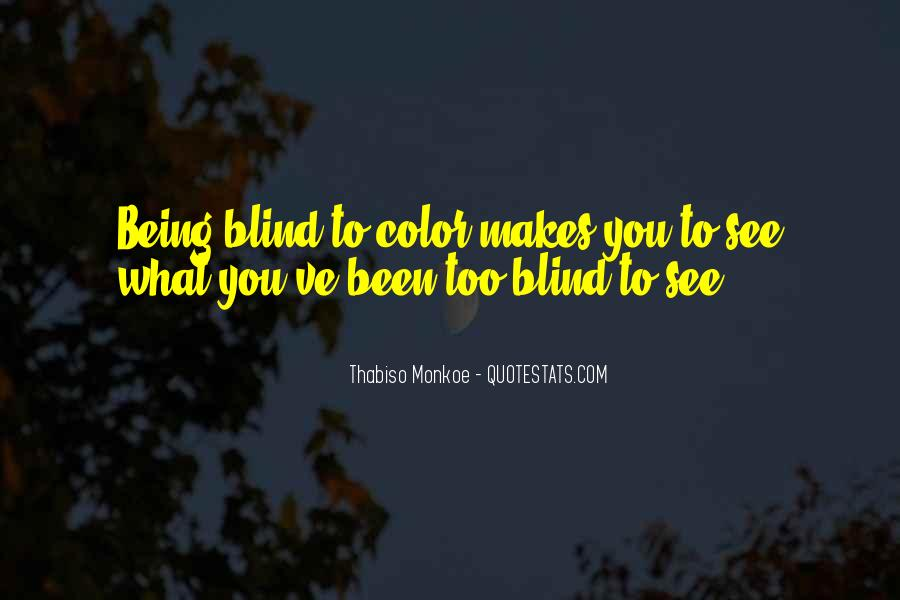Blind To See Quotes #348024