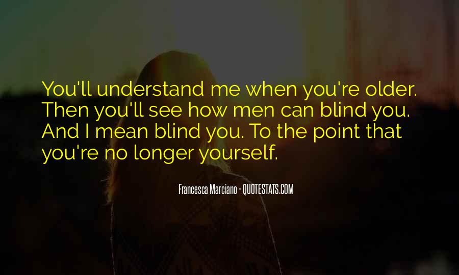 Blind To See Quotes #388642