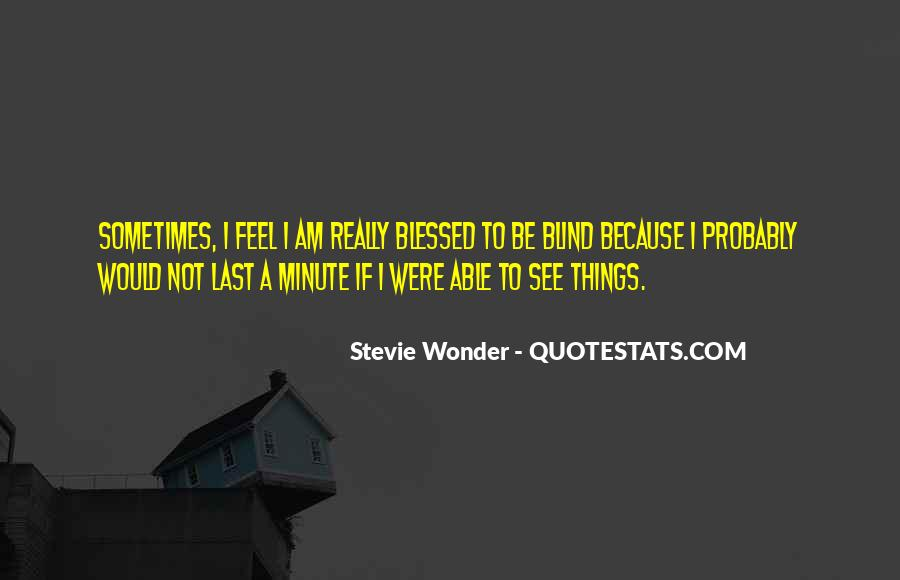 Blind To See Quotes #392162
