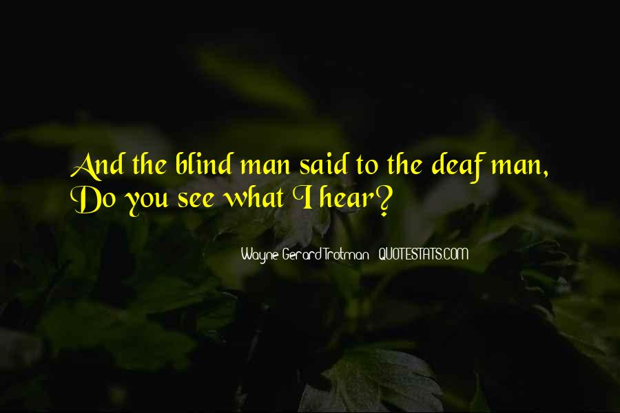 Blind To See Quotes #474132
