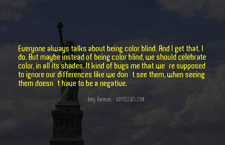 Blind To See Quotes #475734