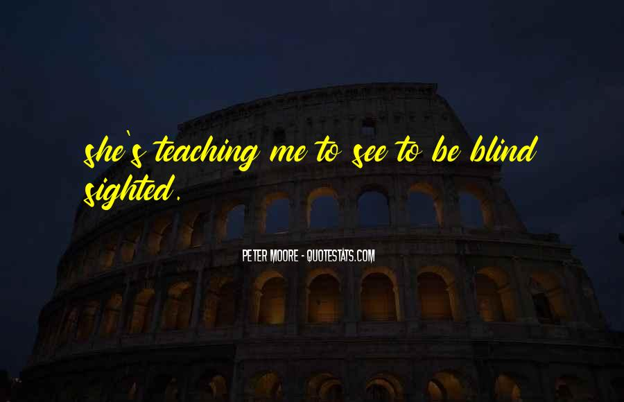 Blind To See Quotes #513392