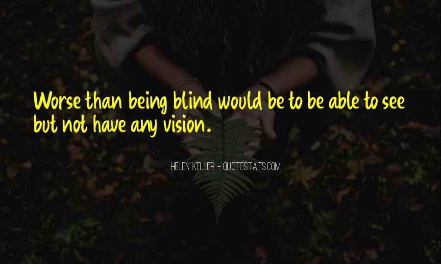 Blind To See Quotes #574254