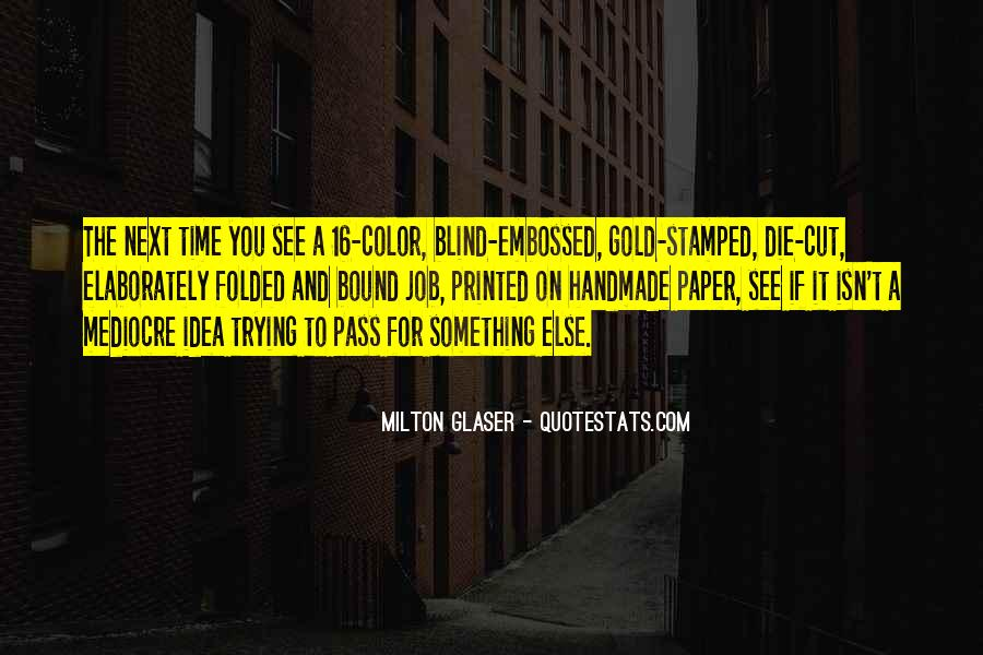 Blind To See Quotes #592994