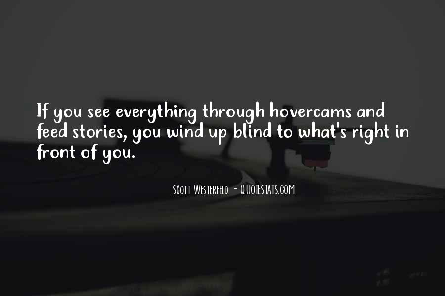 Blind To See Quotes #671293