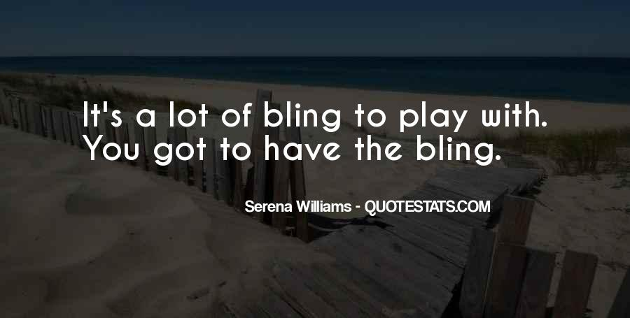 Bling Out Quotes #328151