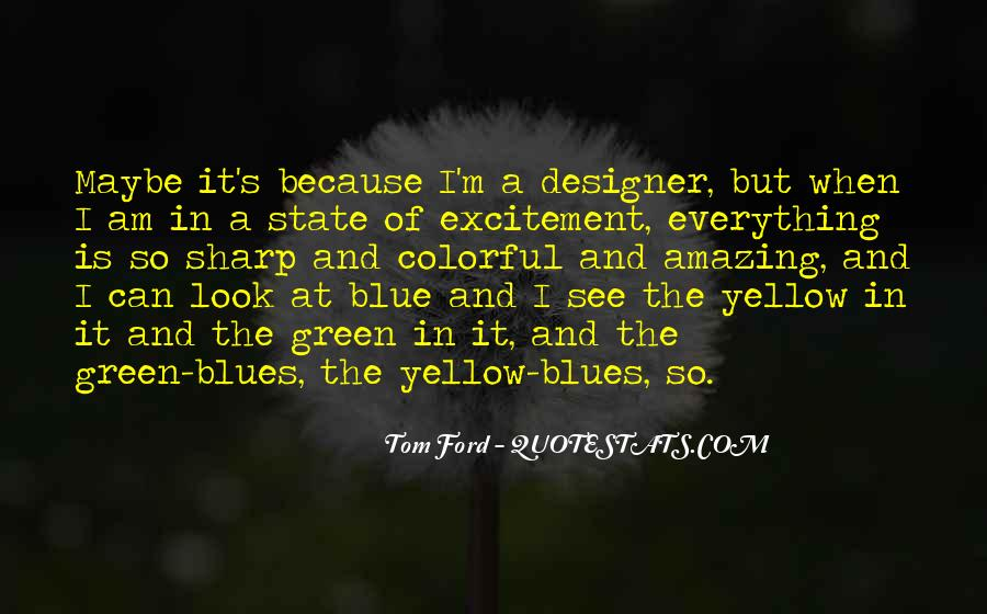 Blue And Yellow Quotes #1217468