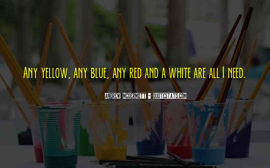 Blue And Yellow Quotes #1651930