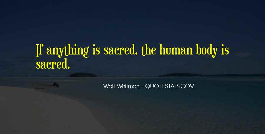 Body Is Sacred Quotes #1105551