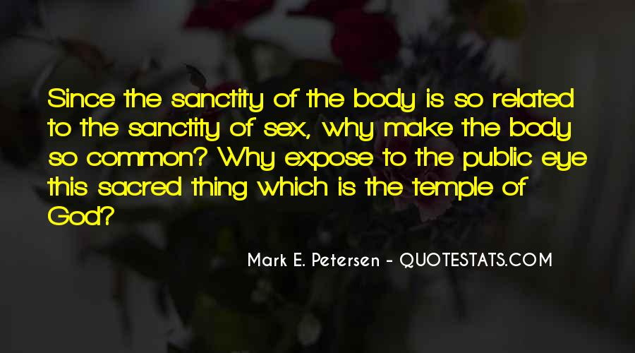 Body Is Sacred Quotes #1465559