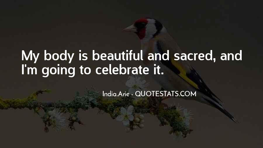 Body Is Sacred Quotes #198194