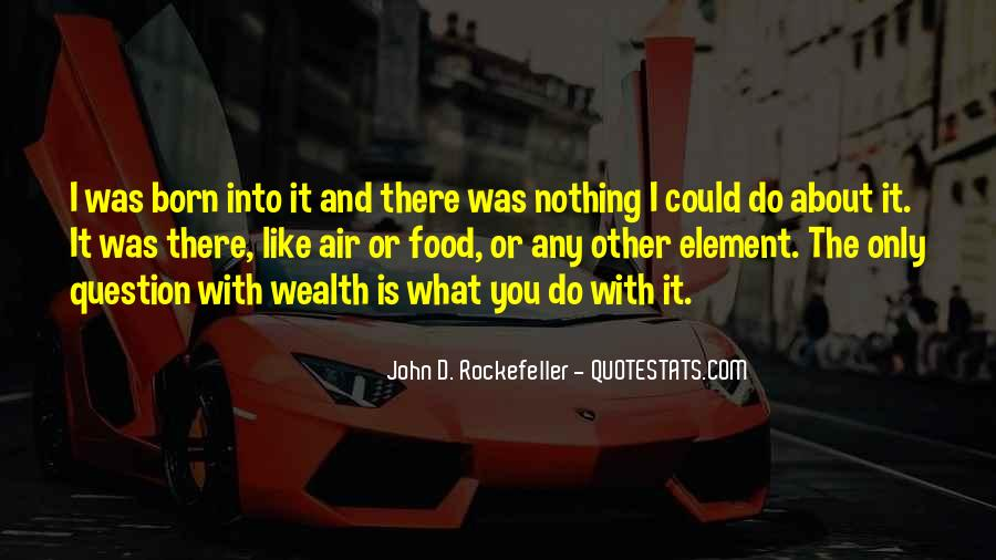 Born Into Wealth Quotes #790943