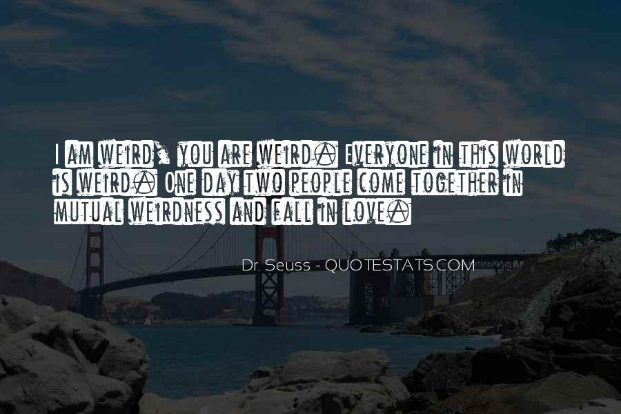 Quotes About Love Mutual Weirdness #130691