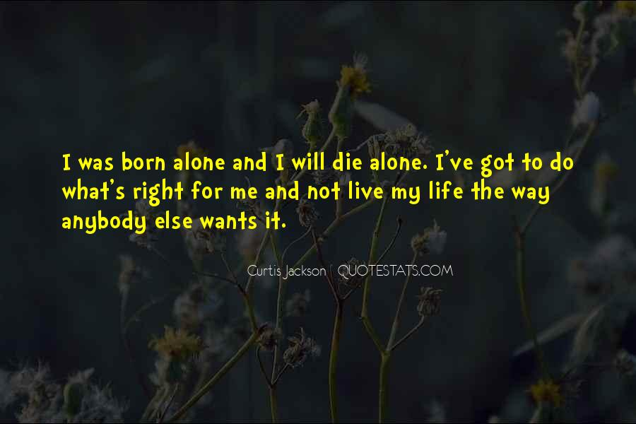 Born To Live Alone Quotes #1301925