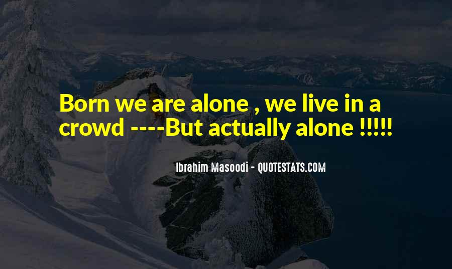 Born To Live Alone Quotes #320197