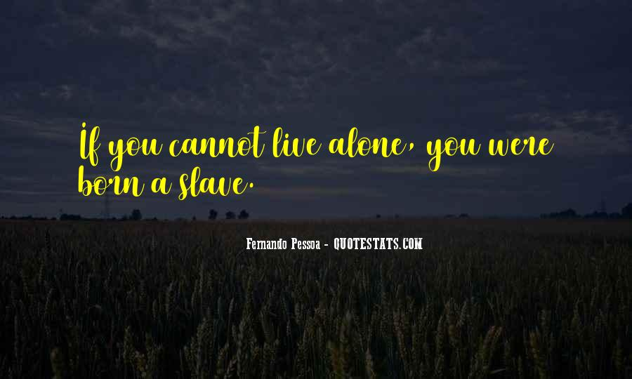 Born To Live Alone Quotes #502923