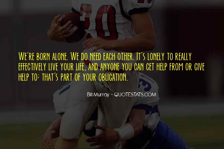 Born To Live Alone Quotes #981943