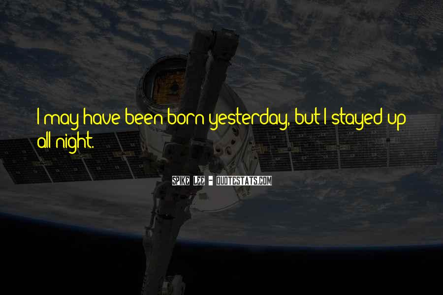 Born Yesterday Quotes #1124730