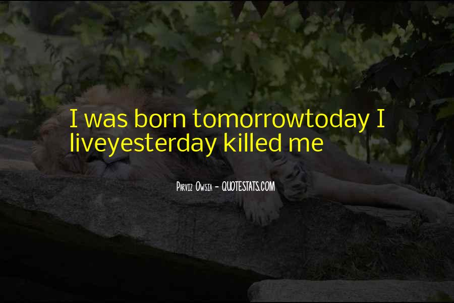 Born Yesterday Quotes #446558