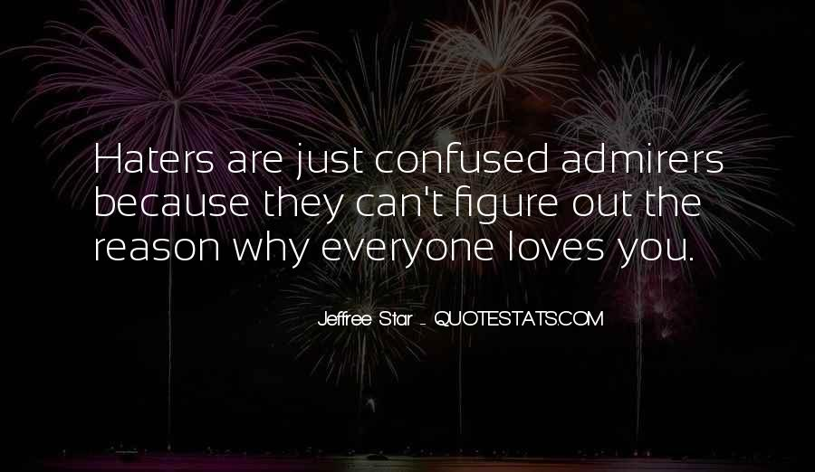 Quotes About Love Haters #1350356