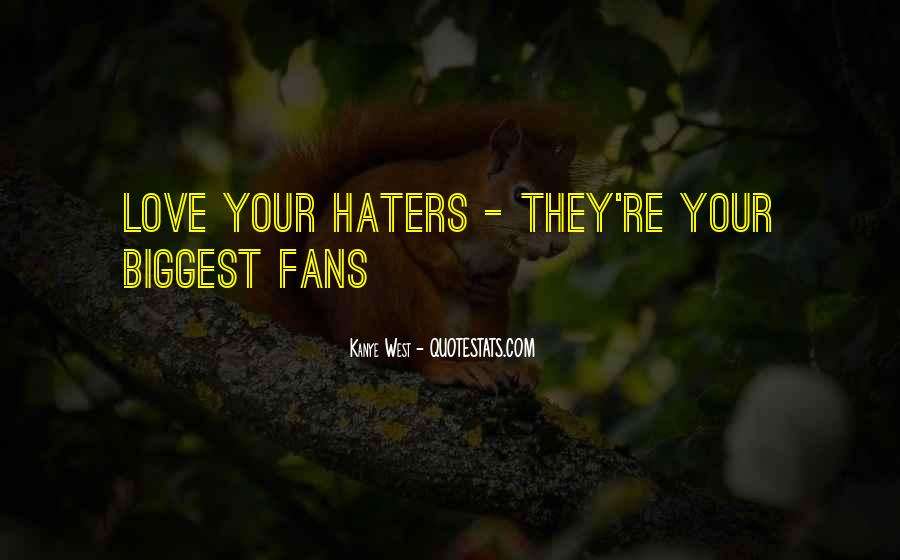 Quotes About Love Haters #456629