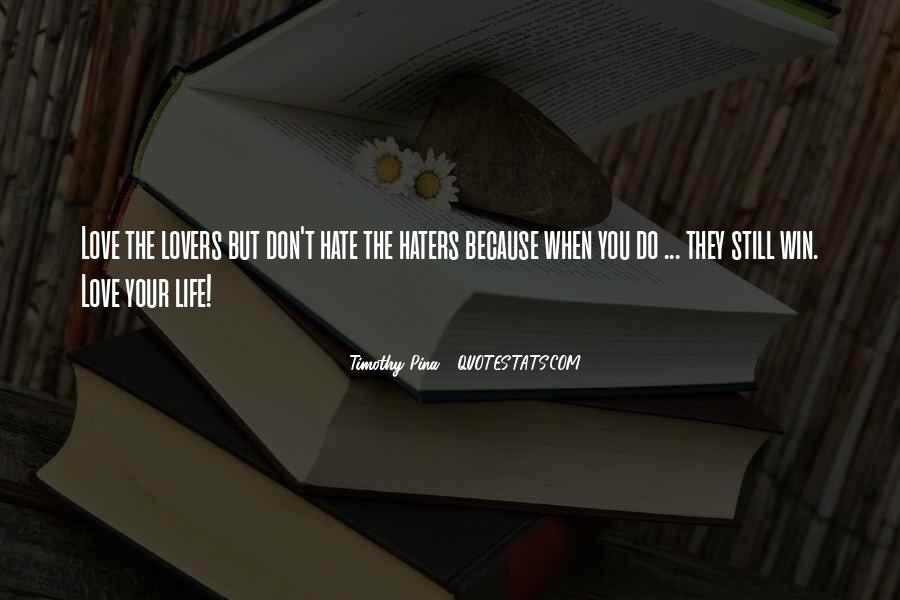 Quotes About Love Haters #705142