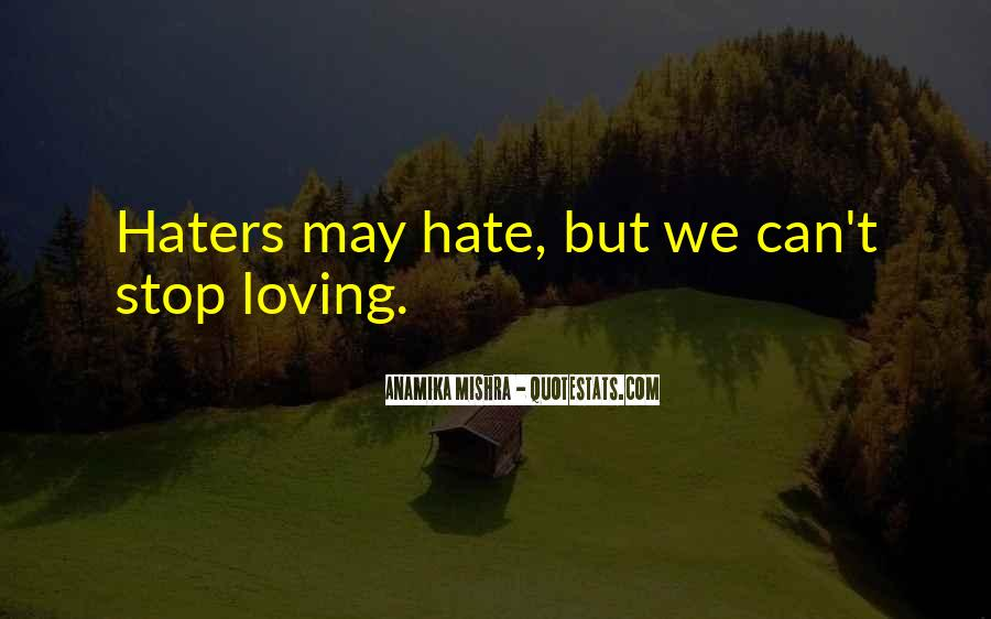 Quotes About Love Haters #966539