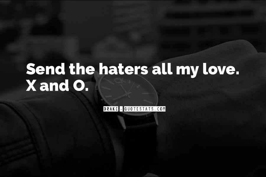 Quotes About Love Haters #98358