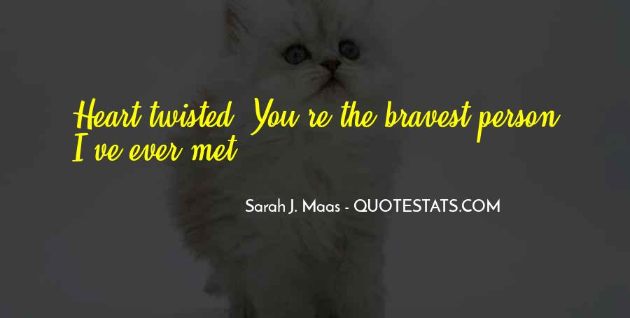 Bravest Heart Quotes #1420410