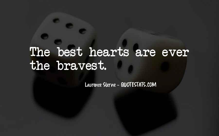 Bravest Heart Quotes #1587655
