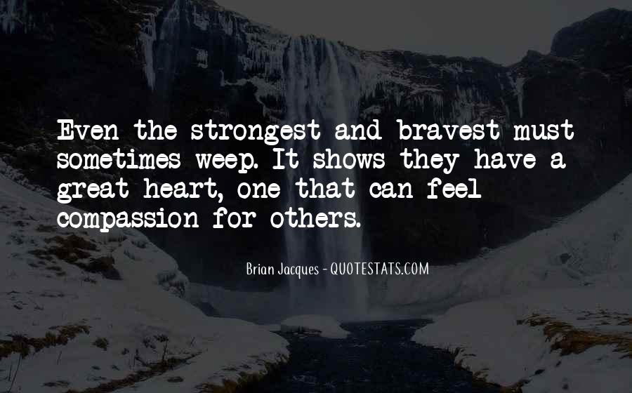 Bravest Heart Quotes #504699