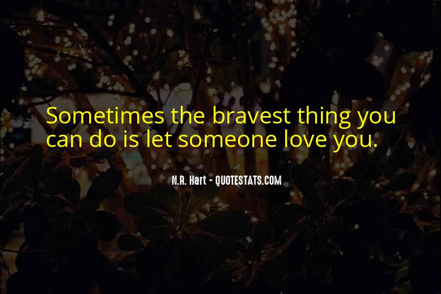 Bravest Heart Quotes #556602