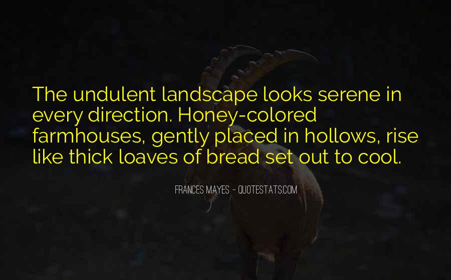 Bread And Honey Quotes #601369