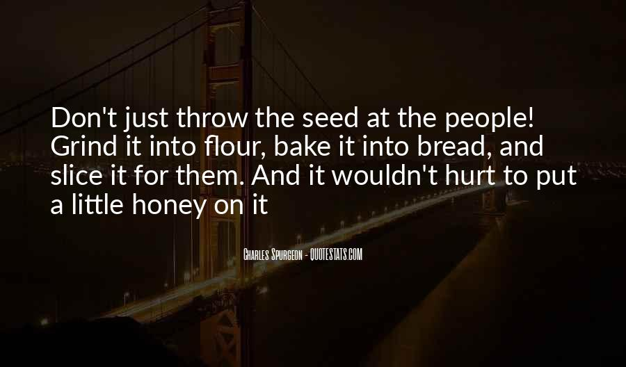 Bread And Honey Quotes #990046