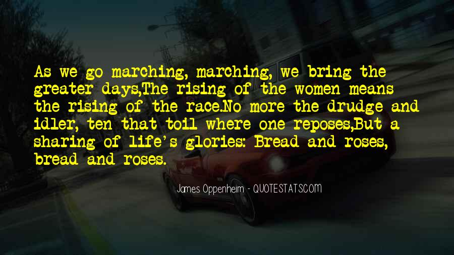 Bread And Roses Too Quotes #1197946