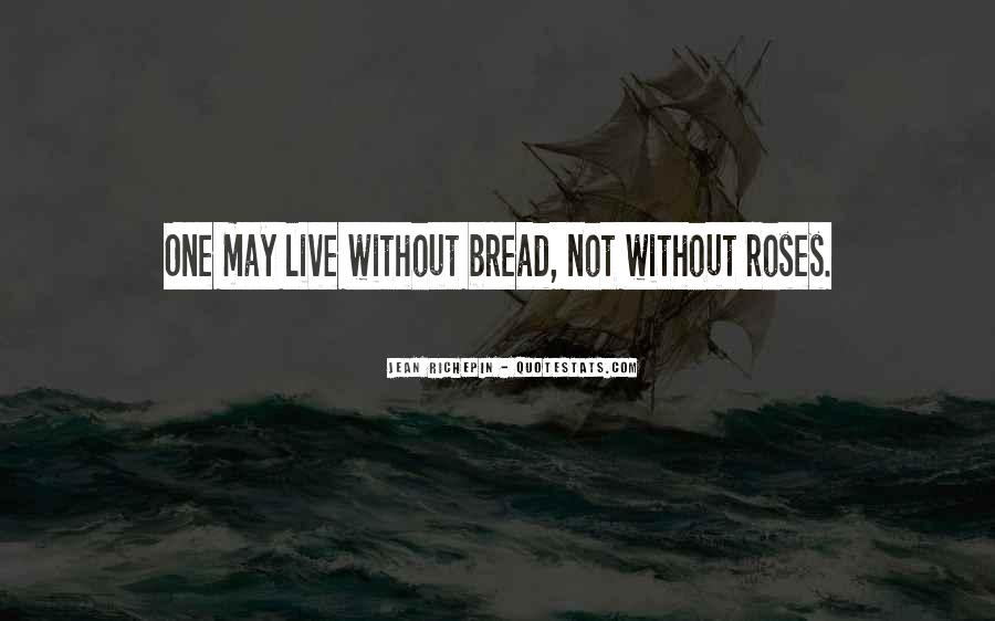 Bread And Roses Too Quotes #1874963