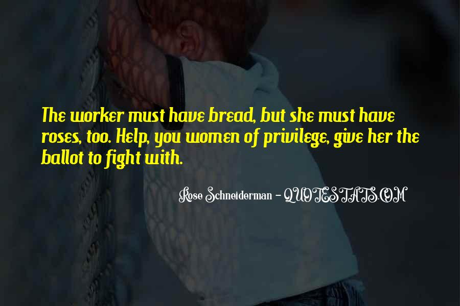 Bread And Roses Too Quotes #346