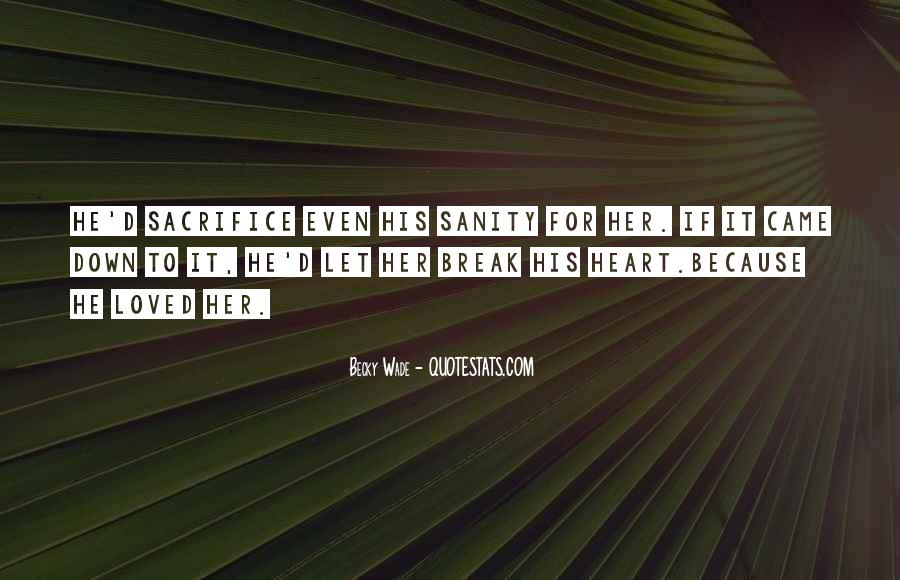 Break Her Quotes #135929