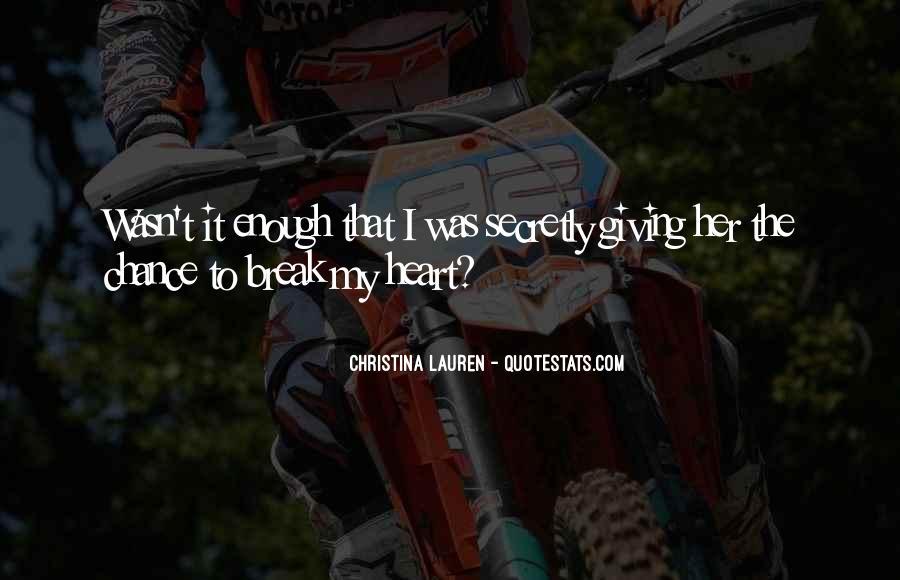 Break Her Quotes #246945