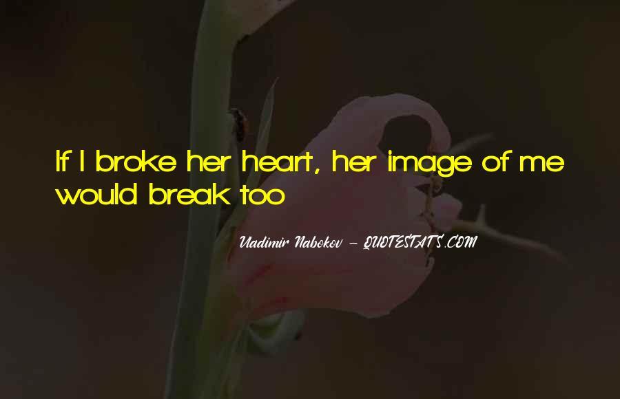 Break Her Quotes #253734