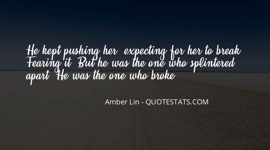 Break Her Quotes #343803