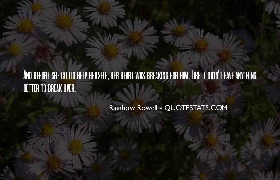 Break Her Quotes #349489