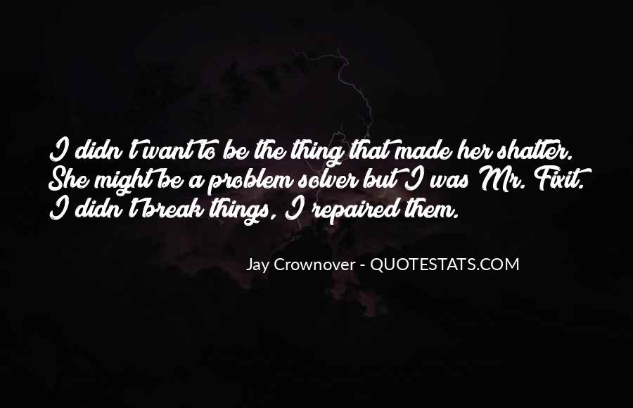 Break Her Quotes #405143